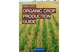 Penn State Organic Crop Production Guide