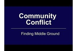 Community Conflict: Finding Middle Ground