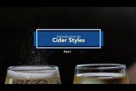 Introduction to Cider Styles: Part 1